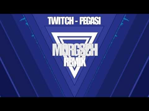 Twitch - Pegasi (Morgsch Remix)