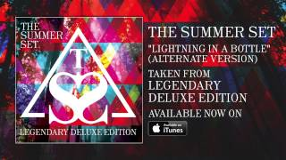 The Summer Set - Lightning In A Bottle (Alternative Version)