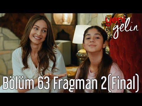 Yeni Gelin 63. Bölüm (Final) 2. Fragman