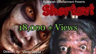 SHORTCUT (hindi horror movie 2018)