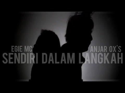 Anjar Ox's & Egie Mc - Sendiri Dalam Langkah [Official Music Video]