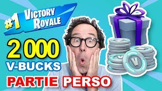 [LIVE FORTNITE] CADEAU OF 2000 V-BUCKS TO WIN FOR TOP 1 IN PART PERSO !!! - cetalex