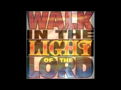 Walk in the light, hymn
