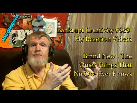 Brand New - The Quiet Things That No One Ever Knows : Bankrupt Creativity #888- My Reaction Videos