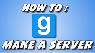 how to make a server in gmod 2015 port forwarding