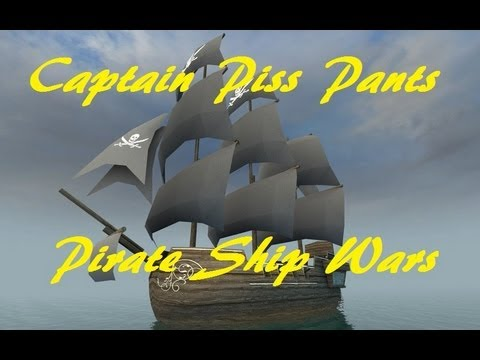 Captain Piss Pants! (Garry's Mod: Pirate Ship Wars)