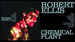 Robert Ellis - Chemical Plant - [Audio Stream]