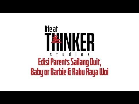 Life At Thinker: Edisi Parents Sailang Duit, Baby or Barbie & Rabu Raya Woi