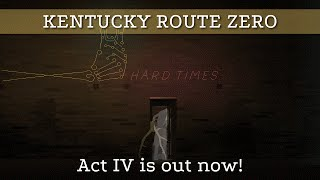 Kentucky Route Zero Act IV is OUT NOW! (Kentucky Route Zero Act 4 preview)