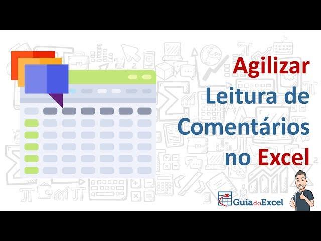 Agilizar leitura de comentários no Excel