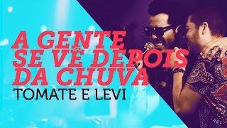 Tomate e Levi - A Gente Se Vê Depois da Chuva | Nosso Som 2015 (YouTube Carnaval)