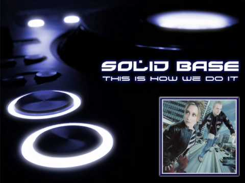 Solid Base - This Is How We Do It (Dj Valium Remix)