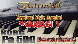 Video Cara Membuat Style Dangdut KORG PA 500 (VARIASI 1) download MP3, 3GP, MP4, WEBM, AVI, FLV September 2018