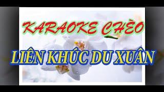 KARAOKE CHÈO: LIÊN KHÚC DU XUÂN