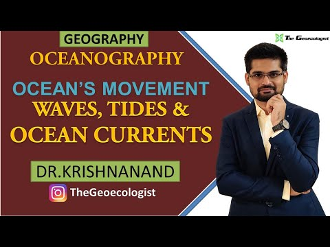 Waves, Tides and Ocean Currents | Movement of Ocean Water | Oceanography |Dr. Krishnanand