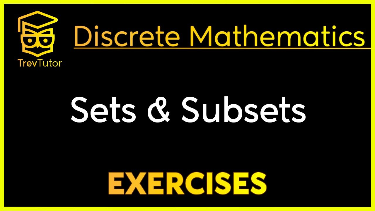 Discrete math 1 sets and subsets examples youtube discrete math 1 sets and subsets examples buycottarizona