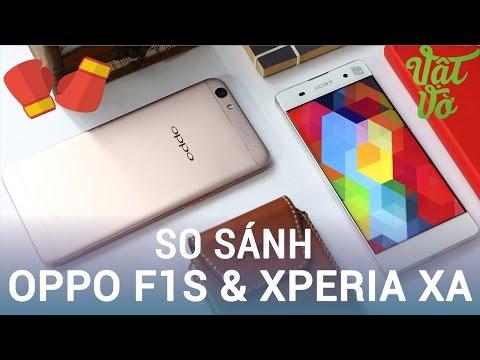 Vật Vờ| So sánh chi tiết Oppo F1s & Sony Xperia XA