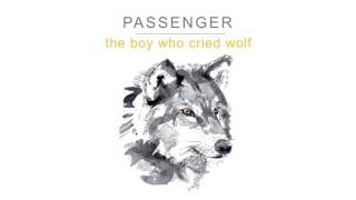 Passenger | The Boy Who Cried Wolf (Official Audio)