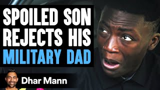 Son REFUSES to Honor MILITARY DAD, What Happens Is Shocking | Dhar Mann