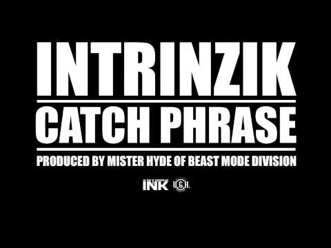 UGH Presents   Intrinzik   Catch Phrase   Produced by Mister Hyde of BMD   480 326 4426
