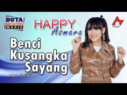 happy-asmara---benci-kusangka-sayang-[official]