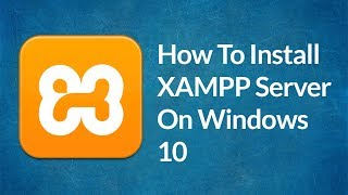 Gambar cover How to Install XAMPP Server on Windows 10 | XAMPP Tutorial For Beginners | windows 64 bit.