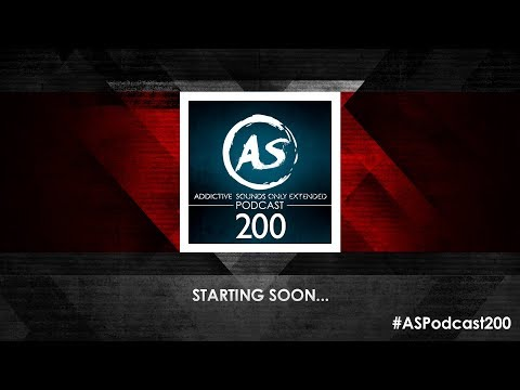 Addictive Sounds Podcast 200 [LIVE] (Extended AS-only Mix)