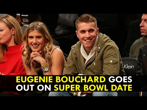 Eugenie Bouchard goes out on Super Bowl date
