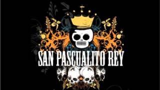 San Pascualito Rey - Con nombre de guerra-