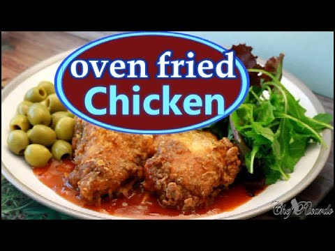 Oven fried chicken The best oven fried chicken Recipe 2017