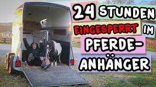 24H EINGESPERRT IM PFERDEANHÄNGER + Überraschung!