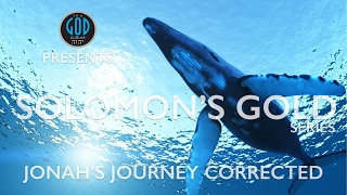 Solomon's Gold Series - Part 3: Jonah's Journey Corrected. Tarshish, Ophir, Sheba, Havilah