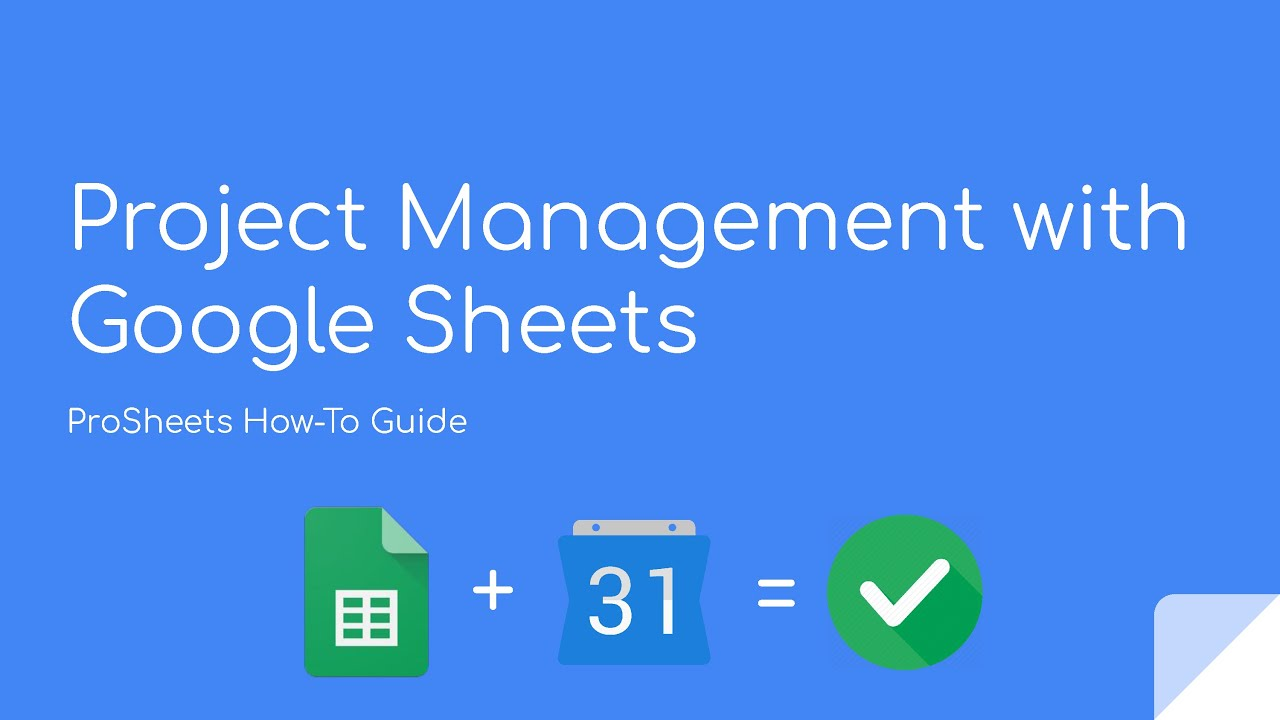 Easy Project Management With Google Sheets Template Included