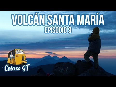 Episodio 9: Volcán Santa María - Colazo GT
