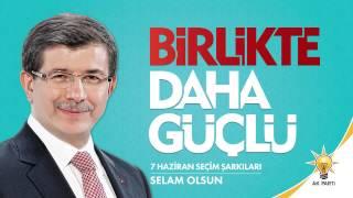 Selam Olsun - Uğur Işılak  AK Parti 2015 Seçim Şarkıları