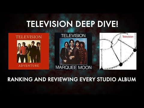 Television Deep Dive - Ranking/Reviewing Every Studio Album