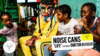 Noise Cans - Life (feat. Doktor)