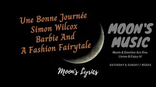 Download Mp3 Une Bonne Journée - Simon Wilcox | Lyrics | Barbie And A Fashion Fairytale Ost