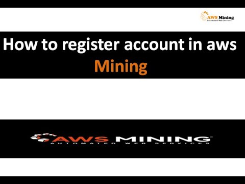 AWS MINING   How To Register Account NEW October 2018