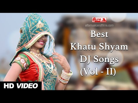 Best Khatu Shyam Bhajan DJ Songs 2017 by...