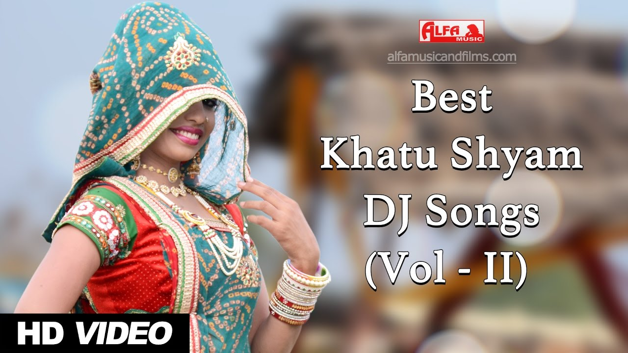 Best Khatu Shyam Bhajan DJ Songs 2017 by Alfa Music & Films