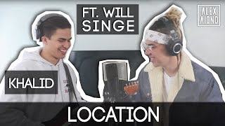 Location by Khalid | Alex Aiono Cover Ft. William Singe thumbnail