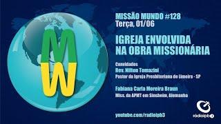 Missao Mundo #W22_21 -  128 - Igreja Missionária
