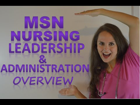 Msn Nursing Leadership & Administration Degree Overview
