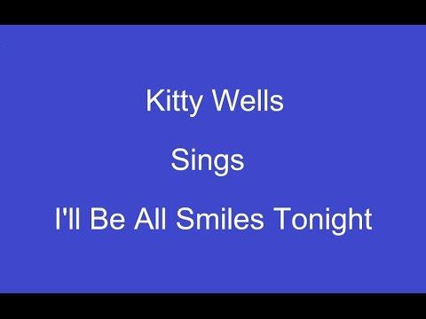 Ill Be All Smiles Tonight + Onscreen Lyrics  Kitty Wells