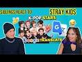 Siblings react to STRAY KIDS K-Pop Stars Vs. Google Translate 😂| REACTION