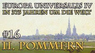 Let's Play Europa Universalis 4 – II. Pommern #16: Der ewige Herzog (In 375 Jahren um die Welt)