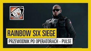 Tom Clancy's Rainbow Six Siege – Przewodnik po operatorach - Pulse
