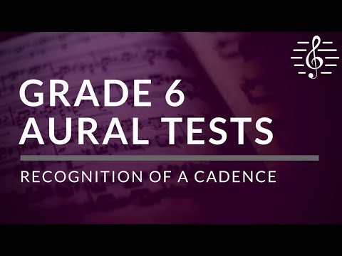 Grade 6 Aural Tests - Recognition of a Cadence