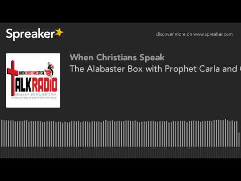 The Alabaster Box with Prophet Carla and Guest Adrienne Chavers